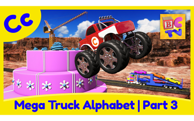 Mega Truck Alphabet Part 3 | C